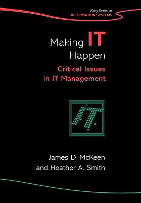 Making It Happen Critical Issues in It Management