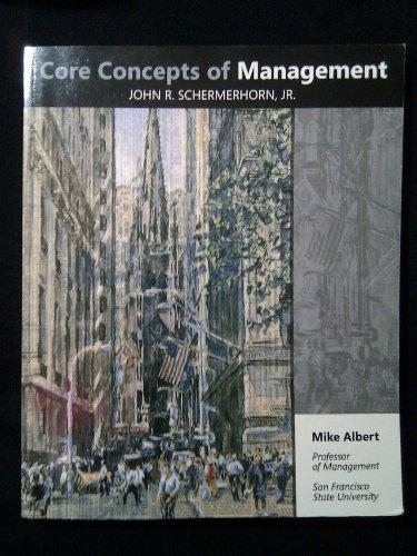 core concepts of management schermerhorn Raamat: studyguide for core concepts of management by, schermerhorn, isbn 9780471230557: 0471230553 - cram101 textbook reviews - isbn: 9781428892262.