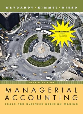(WCS)Managerial Accounting: Tools for Business Decision Making, 4th Edition Binder Ready Version without Binder