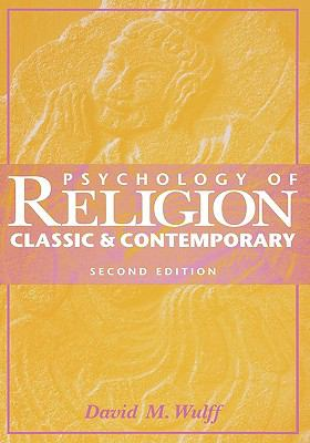 Psychology of Religion Classic and Contemporary