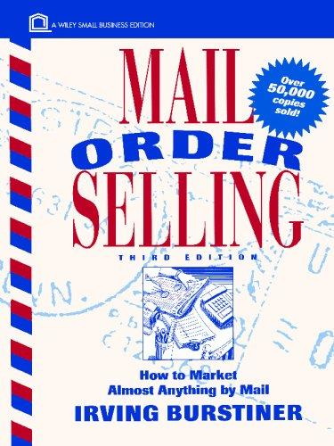 Mail Order Selling: How to Market Almost Anything by Mail (Wiley Small Business Editions)