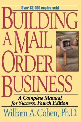 Building a Mail Order Business A Complete Manual for Success