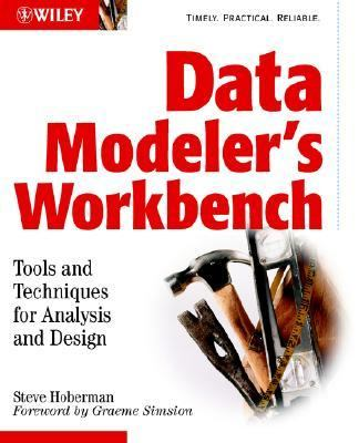 Data Modeler's Workbench Tools and Techniques for Analysis and Design