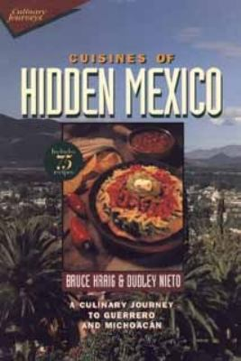 Cuisines of Hidden Mexico: A Culinary Journey to Guerrero and Michoacan