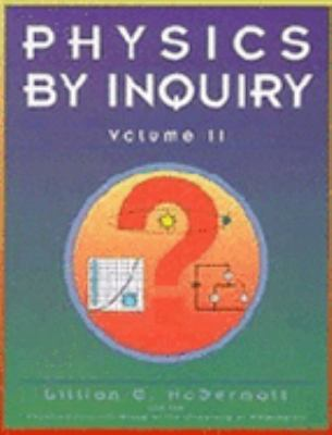 Physics by Inquiry: An Introduction to Physics and the Physical Sciences, Vol. 2 (Volume 2)