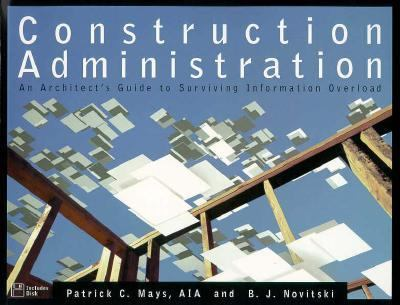 Construction Administration An Architect's Guide to Surviving Information Overload