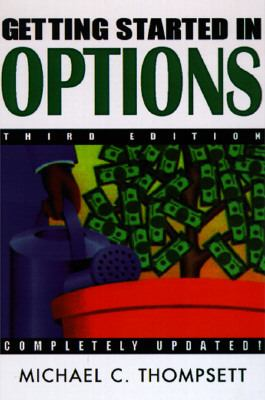 Getting started in options by michael c thomsett