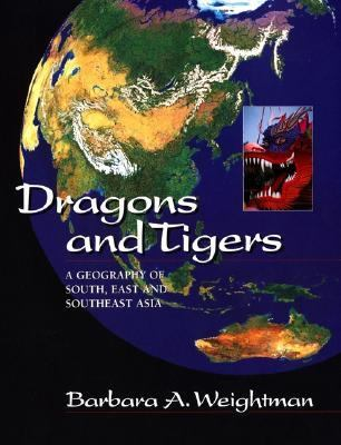 Dragons and Tigers: A Geography of South, East and Southeast Asia