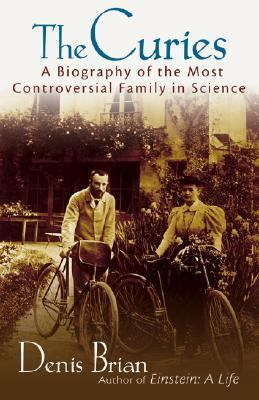 Curies A Biography Of The Most Controversial Family In Science