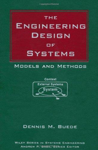 The Engineering Design of Systems: Models and Methods