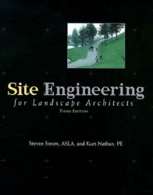 Site Engineering For Landscape Architects 3rd Edition | Rent 9780471291961 | 047129196X