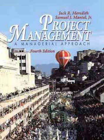 Project Management: A Managerial Approach, 4th Edition