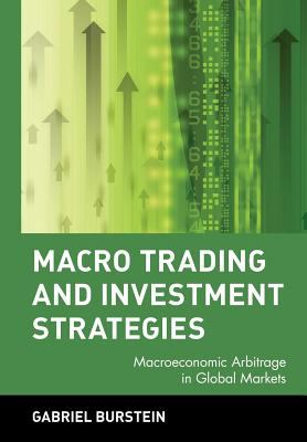 Macro trading and investment strategies macroeconomic arbitrage in global markets
