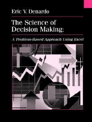 Science of Decision Making A Problem-Based Approach Using Excel