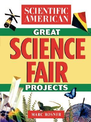 Scientific American Great Science Fair Projects