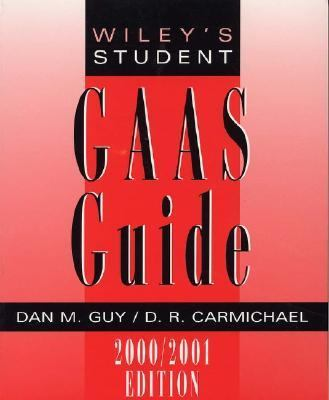 Wiley's Student Gaas Guide 2000/2001 (Covers Statements on Auditing Standards, Statements on Standards for Attestation Engagements, and Statements on Standards for Accounting an