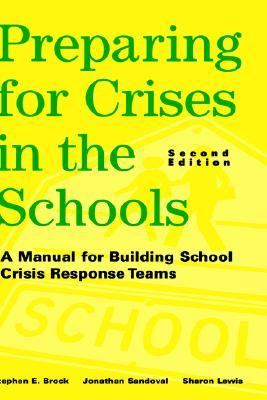 Preparing for Crises in the Schools A Manual for Building School Crisis Response Teams