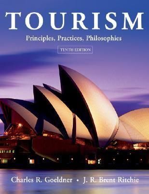 Tourism Principles, Practices, Philosophies