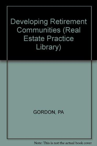 Developing Retirement Communities (Real Estate Practice Library/Real Estate Development)