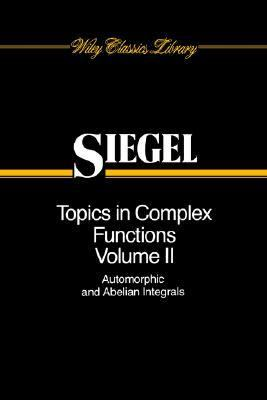 Topics in Complex Function Theory Automorphic Functions and Abelian Integrals