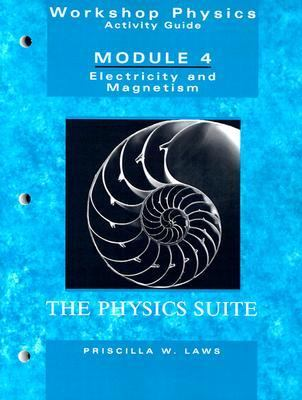 Workshop Physics Activity Guide Module 4 Electricity and Magnetism  Electrostatics, DC Circuits, Electronics, and Magnetism (units 19-27)