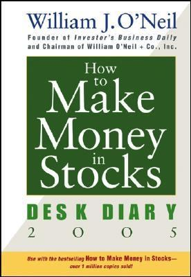 How To Make Money In Stocks Desk Diary 2005