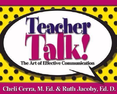 Teacher Talk! The Art Of Effective Communication