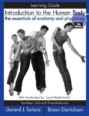 Introduction to the Human Body Learning Guide, The Essentials of Anatomy and Physiology