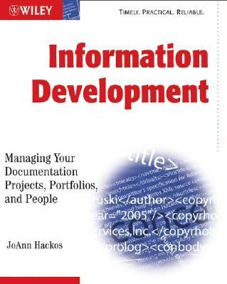 Information Development Managing Your Documentation Projects, Portfolio, and People