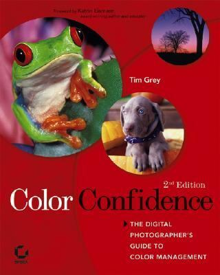 Color Confidence The Digital Photographer's Guide to Color Management