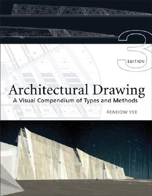 Architectural Drawing A Visual Compendium of Types and Methods