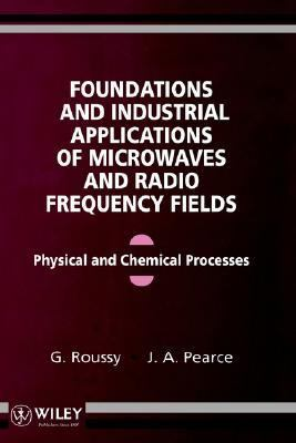 Foundations and Industrial Applications of Microwave and Radio Frequency Fields Physical and Chemical Processes
