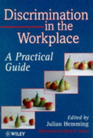 Discrimination in the Work Place - A Practical  Guide: A Practical Handbook for Managers (Intellectual Property Law)