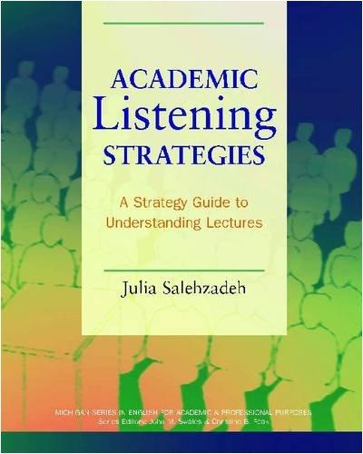 Academic Listening Strategies: A Guide to Understanding Lectures (Michigan Series in English for Academic & Professional Purposes)