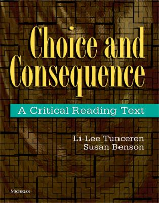 Choice and Consequence: A Critical Reading Text