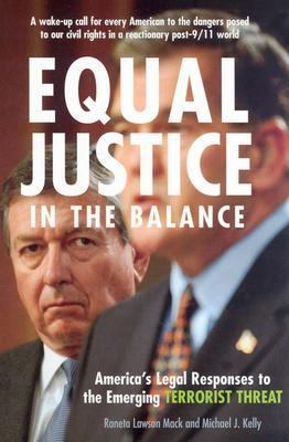 Equal Justice in the Balance America's Legal Responses to the Emerging Terrorist Threat