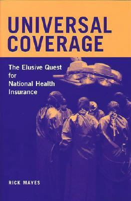 Universal Coverage The Elusive Quest for National Health Insurance