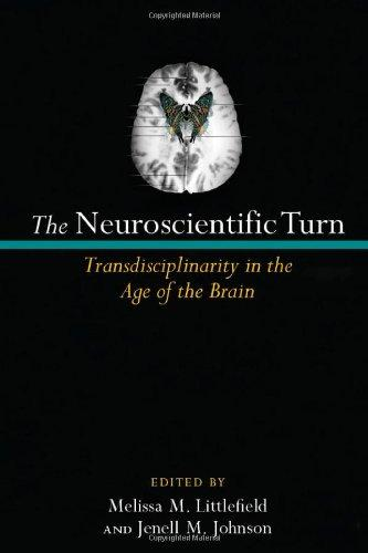 The Neuroscientific Turn: Transdisciplinarity in the Age of the Brain