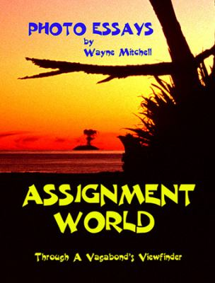 Assignment World: Through A Vagabond's Viewfinder