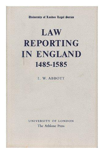 Law Reporting in England, 1485-1585 (University London Legal)