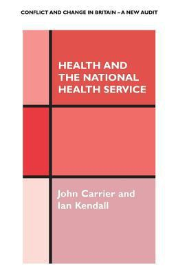 Health and the National Health Service Conflict and Change in Britain a New Audit