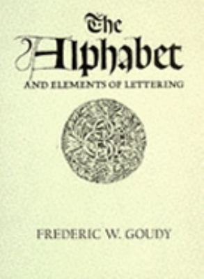 Alphabet and Elements of Lettering - Frederick W. Goudy - Paperback - REV