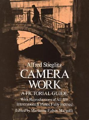 Camera Work A Pictorial Guide With Reproductions of All 559 Illustrations and Plates, Fully Indexed