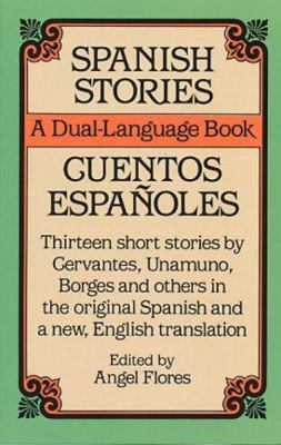 Spanish Stories / Cuentos Espanoles Stories in the Original Spanish With New English Translations