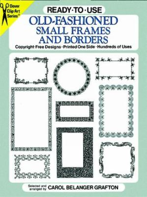 Ready-To-Use Old-Fashioned Small Frames and Borders Copyright-Free Designs, Printed One Side, Hundreds of Uses