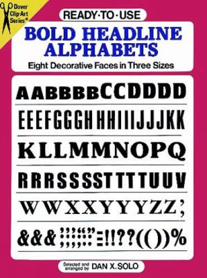 Ready-To-Use Bold Headline Alphabets Eight Decorative Faces in Three Sizes