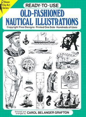 Ready-To-Use Old-Fashioned Nautical Illustrations Copyright-Free Designs, Printed One Side, Hundreds of Uses