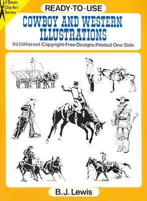 Ready-To-Use Cowboy and Western Illustrations 99 Different Copyright-Free Designs Printed 1 Side
