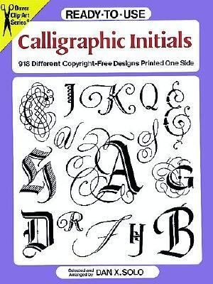 Ready-To-Use Calligraphic Initials 918 Different Copyright-Free Designs Printed One Side