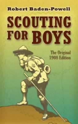 Scouting for Boys The Original 1908 Edition